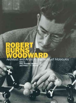 Robert Burns Woodward: Architect and Artist in the World of Molecules (Hardcover)