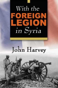 With the Foreign Legion in Syria (Paperback)