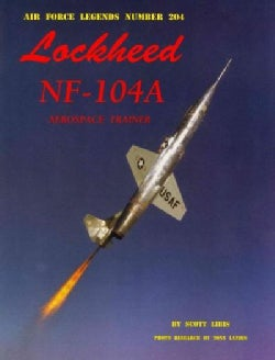 Lockheed Nf-104a Aerospace Trainer (Paperback)