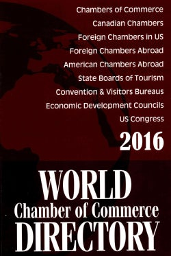 World Chamber of Commerce Directory 2016 (Paperback)