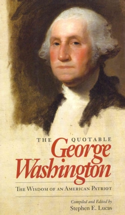 The Quotable George Washington: The Wisdom of an American Patriot (Hardcover)