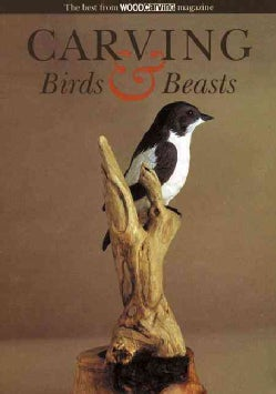 Carving Birds & Beasts: The Best from Woodcarving Magazine (Paperback)