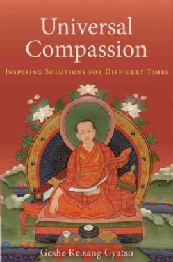 Universal Compassion: Transforming Your Life Through Love and Compassion (Paperback)