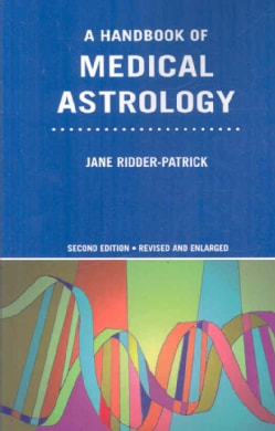 A Handbook of Medical Astrology (Paperback)