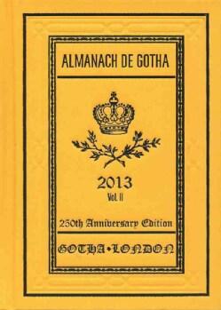 Almanach De Gotha 2013: Genealogy, Diplomacy, Statistics (Hardcover)