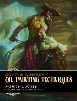 Sci-Fi and Fantasy Oil Painting Techniques (Paperback)