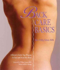 Back Care Basics: A Doctor's Gentle Yoga Program for Back and Neck Pain Relief (Paperback)