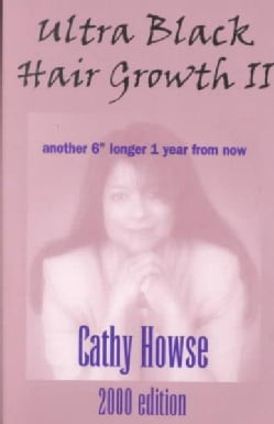 "Ultra Black Hair Growth II: Another 6"" Longer 1 Year from Now (Paperback)"