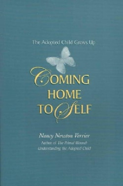 Coming Home to Self: The Adopted Child Grows Up (Paperback)