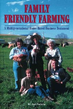 Family Friendly Farming: A Multi-Generationals Home-Based Business Tesament (Paperback)