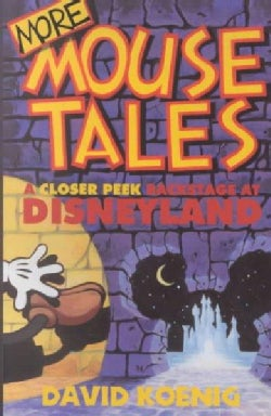 More Mouse Tales: A Closer Peek Backstage at Disneyland (Paperback)