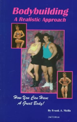 Bodybuilding a Realistic Approach: How You Can Have a Great Body! (Paperback)