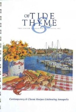 Of Tide & Thyme: The Junior League of Annapolis, Inc. (Spiral bound)