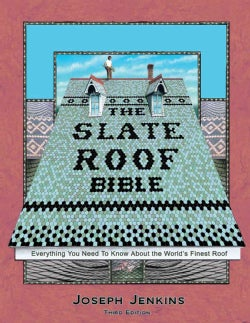 The Slate Roof Bible: Everything You Need to Know About the Worlds Finest Roof (Hardcover)