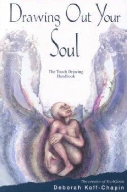 Drawing Out Your Soul: The Touch Drawing Handbook (Paperback)