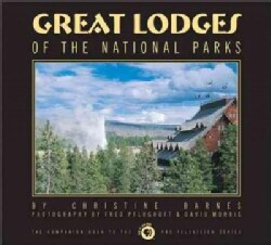 Great Lodges of the National Parks: The Companion Book to the Pbs Television Series (Hardcover)