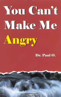 You Can't Make Me Angry (Paperback)
