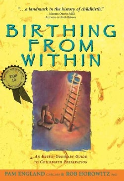 Birthing from Within: An Extra-Ordinary Guide to Childbirth Preparation (Paperback)