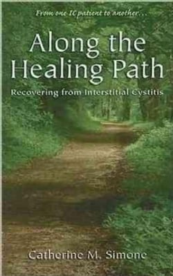 Along the Healing Path: Recovering from Interstitial Cystitis (Paperback)