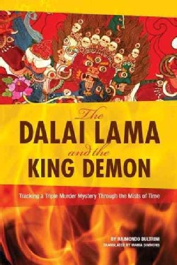The Dalai Lama and the King Demon: Tracking a Triple Murder Mystery Through the Mists of Time (Paperback)