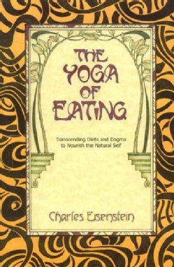 The Yoga of Eating (Paperback)