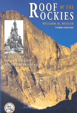 Roof of the Rockies: A History of Colorado Mountaineering (Paperback)