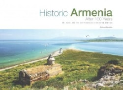 Historic Armenia After 100 Years: Ani, Kars, and the Six Provinces of Western Armenia (Paperback)