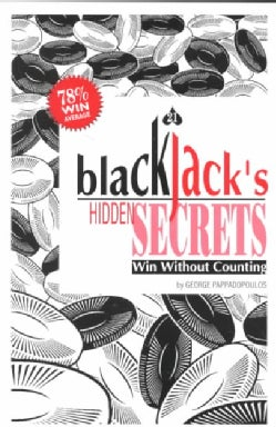 Blackjack`s Hidden Secrets, Win Without Counting