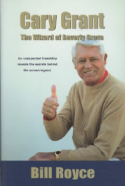 Cary Grant: The Wizard of Beverly Grove (Hardcover)