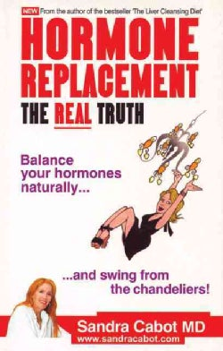 Hormone Replacement: The Real Truth (Paperback)