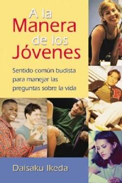 A La Manera De Los Jovenes / The Way of Youth: Sentido Comun Budista Para Manejar Las Preguntas Sobre LA Vida / B... (Paperback)