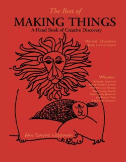 The Best of Making Things: A Hand Book of Creative Discovery (Paperback)