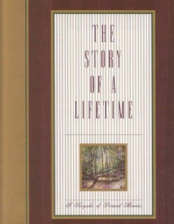 The Story of a Lifetime: A Keepsake of Personal Memoirs (Hardcover)
