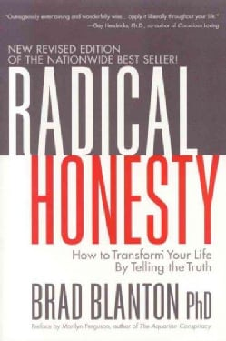 Radical Honesty: How To Transform Your Life By Telling The Truth (Paperback)