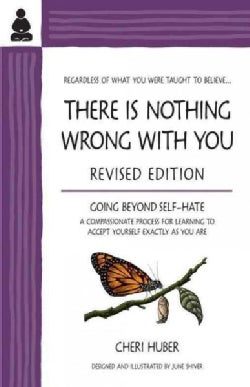 There Is Nothing Wrong With You: Regardless of What You Were Taught to Believe (Paperback)