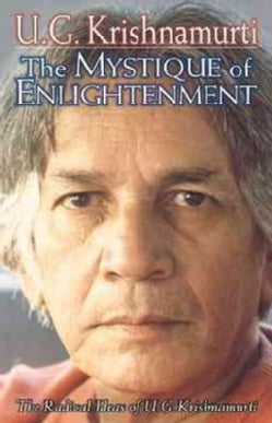 The Mystique of Enlightenment: The Radical Ideas of U. G. Krishnamurti (Paperback)
