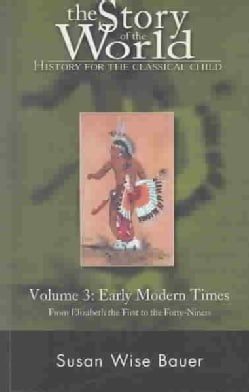 Early Modern Times: From Elizabeth the First to the Forty-niners (Paperback)