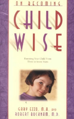 On Becoming Childwise: Parenting Your Child from 3-7 Years (Paperback)