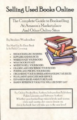 Selling Used Books Online: The Complete Guide to Bookselling at Amazon's Marketplace and Other Online Sites (Paperback)