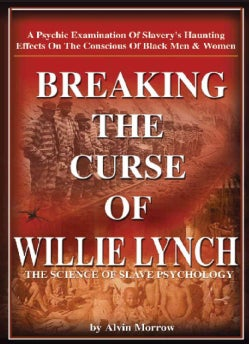 Breaking the Curse of Willie Lynch: The Science of Slave Psychology (Paperback)