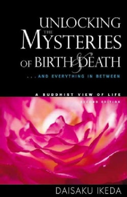 Unlocking the Mysteries of Birth and Death: . . . And Everything in Between (Paperback)