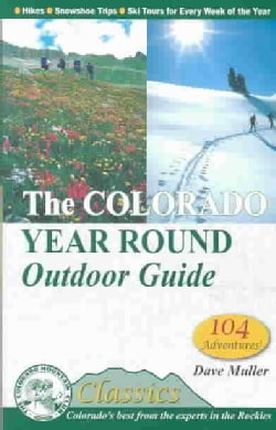 The Colorado Year Round Outdoor Guide (Paperback)