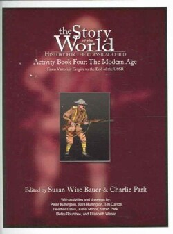 The Story Of The World: The Modern Age, From Victoria's Empire to the Fall of the USSR Book 4 (Paperback)