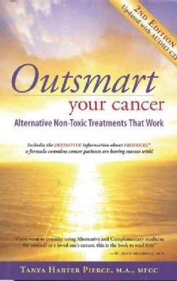 Outsmart Your Cancer: Alternative Non-Toxic Treatments That Work