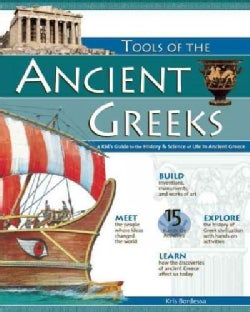 Tools of the Ancient Greeks: A Kid's Guide to the History & Science of Life in Ancient Greece (Paperback)