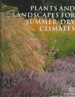 Plants And Landscapes For Summer-dry Climates Of The San Francisco Bay Region (Hardcover)