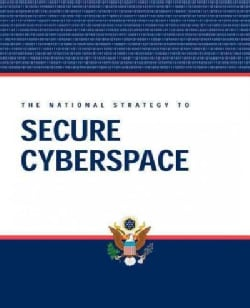 The National Strategy to Secure Cyberspace (Paperback)