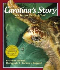 Carolina's Story: Sea Turtles Get Sick Too! (Hardcover)