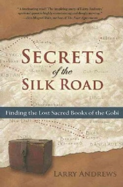 Secrets of the Silk Road: Finding the Lost Sacred Books of the Gobi (Paperback)