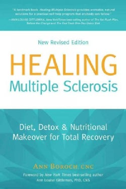 Healing Multiple Sclerosis: Diet, Detox & Nutritional Makeover for Total Recovery (Paperback)
